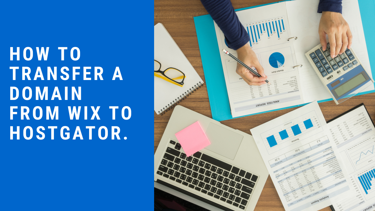How to transfer a domain from Wix to Hostgator.