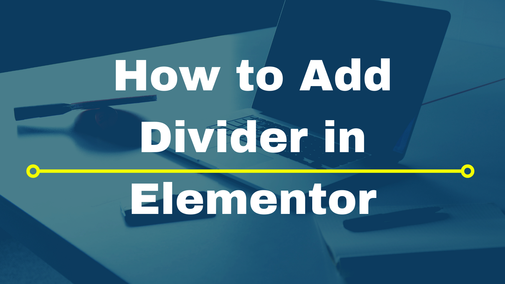 How to Add Divider in Elementor